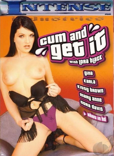 cum and get it ( lora black, gina, kitty brown) d