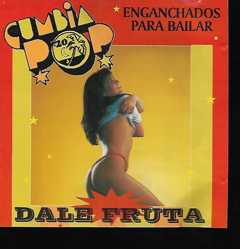 Dale Fruta (cumbia pop enganchados)