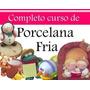 Manual De Porcelana Fria Cientos De Proyectos Paso A Paso