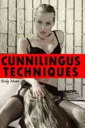 cunnilingus techniques: a guide to becoming a muff diving ch