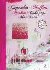 cupcakes, muffins, cookies, cake pops y macarons(libro )