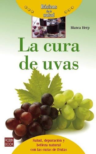cura de uvas - básicos de la salud, blanca herp, robin book