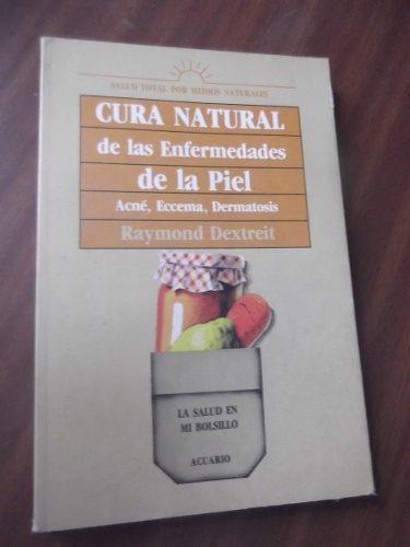 cura natural enfermedades de piel r dextreit acne eccema etc
