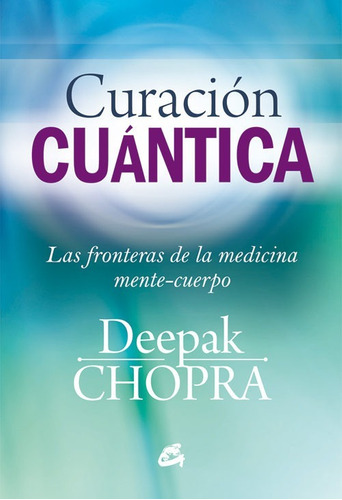 curación cuántica - deepak chopra - libro original