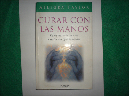 curar con las manos de allegra taylor