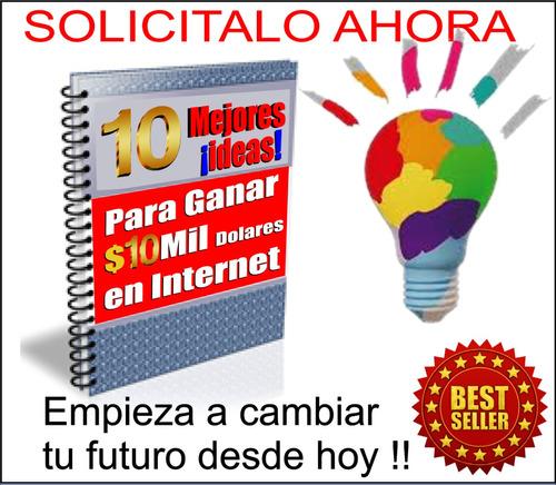 curso - 10 mejores  ideas  para ganar $10mil en internet