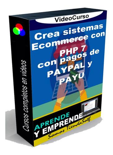 curso crea sistemas ecommerce con php 7 con pagos de paypa