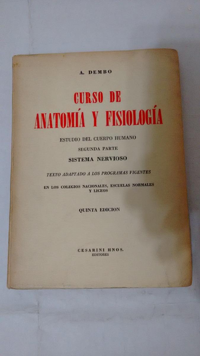 Curso De Anatomia Y Fisiologia: Sist. Nervioso De A. Dembo - $ 80,00 ...