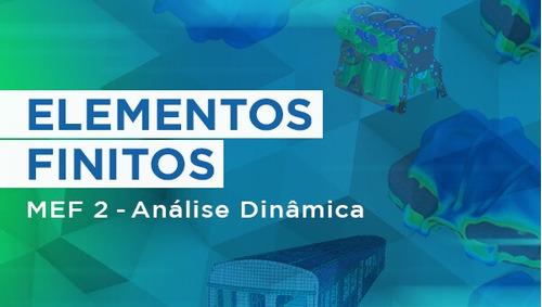 curso de elementos finitos - análise estática ou dinâmica