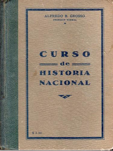 curso de historia nacional - alfredo b. grosso
