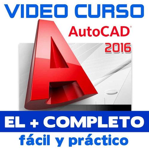 curso en video autocad 2016 desde 0 el + completo ve temario
