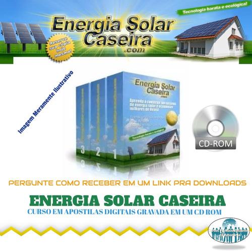 curso energia solar caseira + brindes (via cd correios) a16