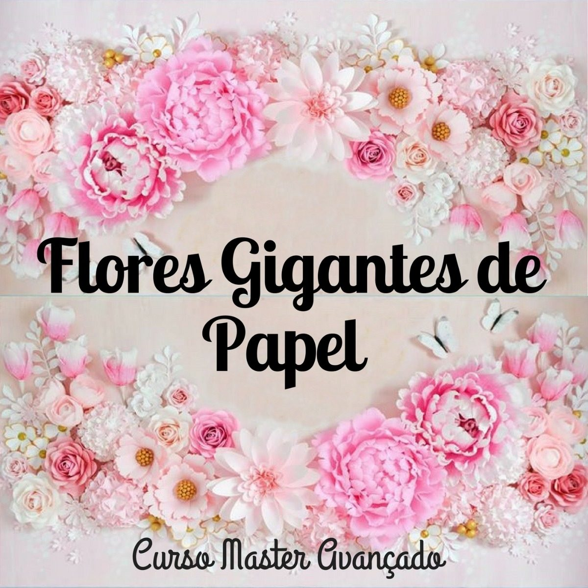 curso online flores gigantes papel moldes brindes avançado r