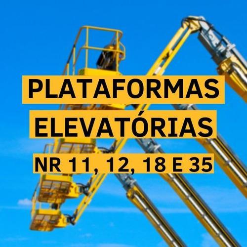 curso operador plataforma elevatoria nr 11, nr 18 e nr 35