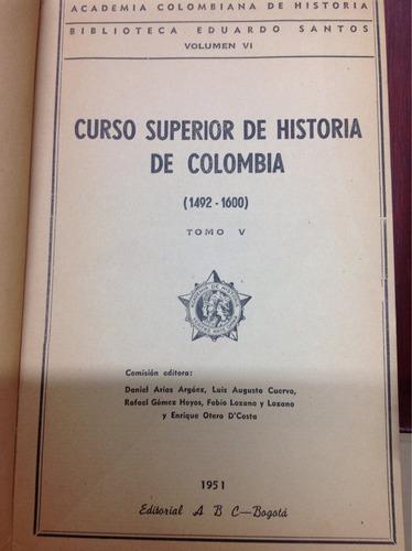 curso superior de historia de colombia. tomo v