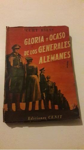 curt riess - gliria y ocaso de los generales alemanes