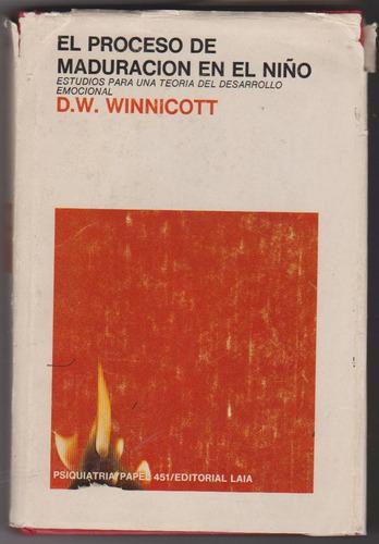 d. w. winnicott. el proceso de maduración en el niño.