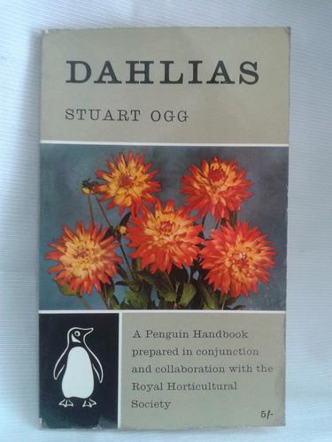 dahlias ( dalias ) -  stuart ogg . en inglés.