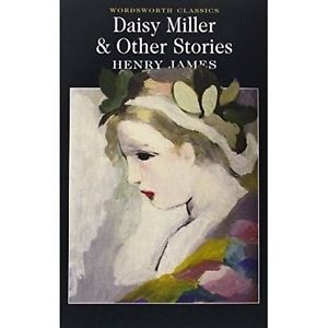 daisy miller & other stories - henry james - wordsworth