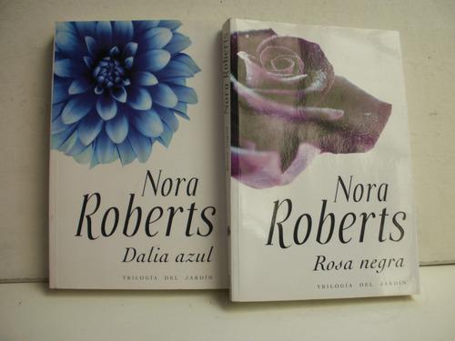 dalia azul/rosa negra , nora roberts de trilogia del jardin