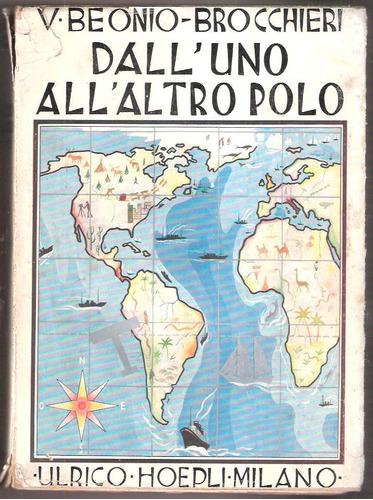dall´ uno all´ altro polo. beonio - brocchieri. milano. 1934