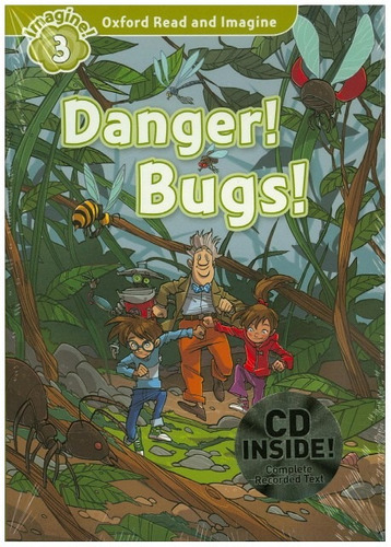 danger ! bugs ! - level 3 - oxford read and imagine with cd