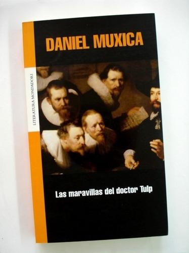 daniel muxica, las maravillas del doctor tulp - l10