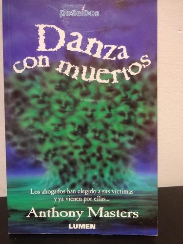 danza con muertos de anthony masters - grupo editorial lumen