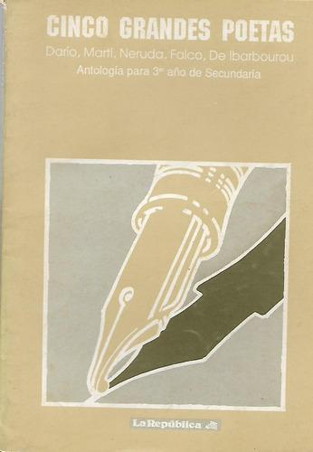 dario - marti- falco - neruda - ibarbourou - 5grandes poetas