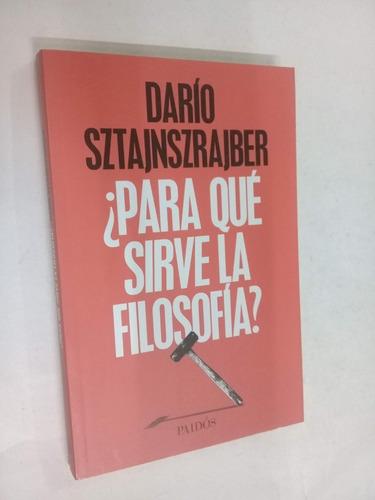 dario sztajnszrajber  ¿para que sirve la filosofia?