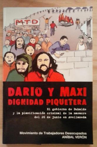 dario y maxi dignidad piquetera aníbal verón 26 de junio