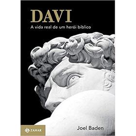 Davi - A Vida Real De Um Herói Bíblico Joel Baden