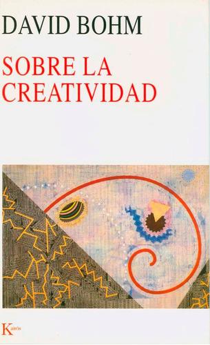 david bohm - sobre la creatividad