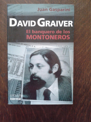 david graiver - el banquero de los montoneros - j. gasparini