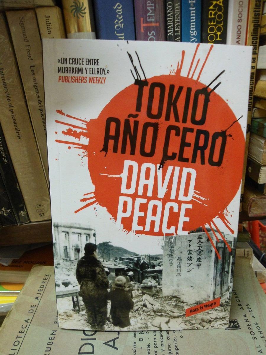 Literatura de cloaca, novelistas malditos (Bunker, Crews, Pollock...) - Página 12 David-peace-tokio-ano-cero-D_NQ_NP_6004-MLA5024162131_092013-F