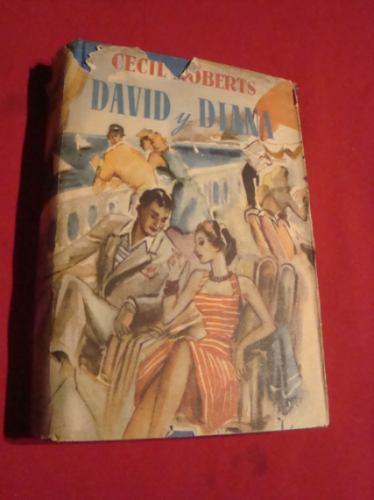david y diana, cecil roberts