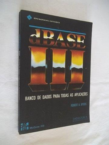 dbase iii - banco de dados para todas as aplicações
