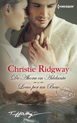 de ahora en adelante; locos por un beso(libro novela y narra