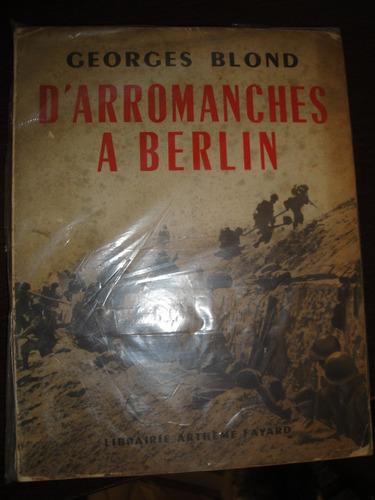 de arromanches a berlin,ww2 guerra,feb,fab,batalha,frances