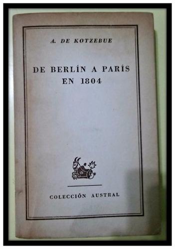 de berlin a paris en 1804  a. de kotzebue