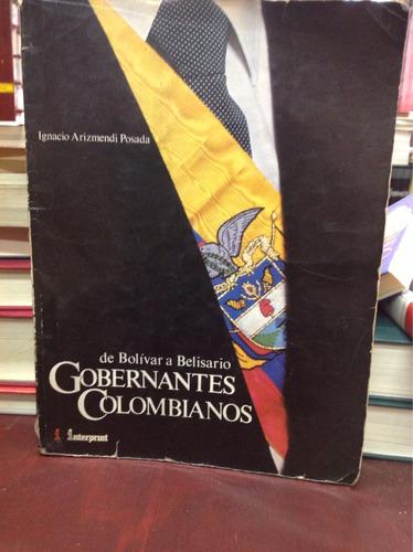 de bolívar a belisario. gobernantes colombianos