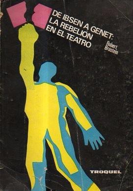 de ibsen a genet: la rebelion en el teatro libreria merlin
