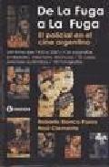 de la fuga a la fuga el policial en el cine argentino  de ro