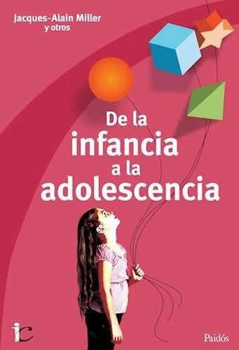 de la infancia a la adolescencia, j. -a. miller y otros.