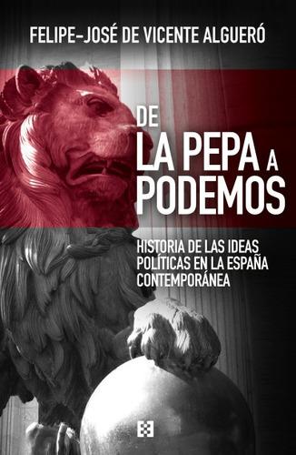 de la pepa a podemos: historia de las ideas políticas en la