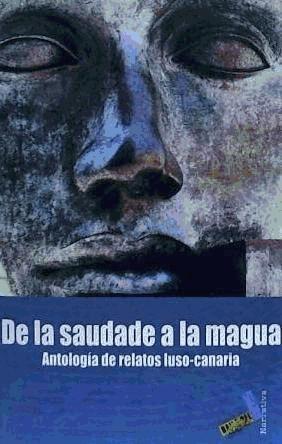 de la saudade a la magua. antología de relatos luso-canaria(