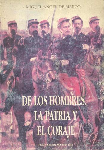 de los hombres, la patria y el coraje, miguel a. de marco