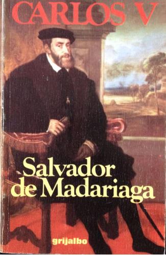 de madariaga, salvador - carlos v, grijalbo, barcelona, 1980