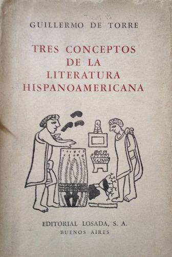 de torre, guillermo - tres conceptos de la literatura hispan