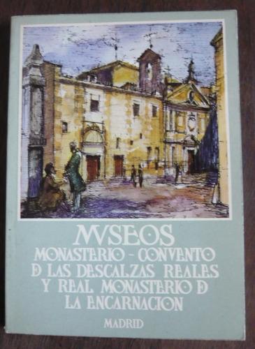 de vega / ruiz alcon - museos: monasterio de las descalzas